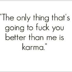 Both really good fucks though.  #SoBasicICantEven #karma #sex #facts
