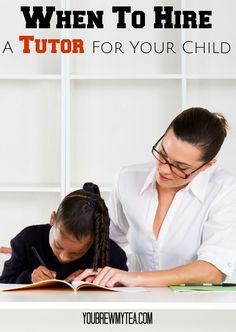 When To Hire A Tutor For Your Child:  Information for homeschoolers and traditional education families about when to get extra help for their kids education!