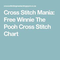 Cross Stitch Mania: Free Winnie The Pooh Cross Stitch Chart