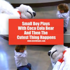 Small Boy Plays With Coca Cola Bear And Then The Cutest Thing Happens cute boy kid video videos viral cute videos viral videos