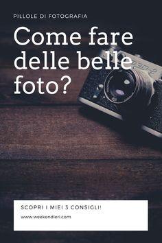 Trucchi e consigli fotografici per realizzare scatti bellissimi.  #comefarebellefoto #trucchifoto #consiglifotografici #segretifotografici #comefarefotobelle @iweekendieri
