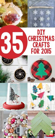 35 DIY Christmas Crafts for 2015 - New Christmas projects from the past year