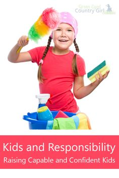 Kids and Responsibility   Raising Capable, Confident Kids #kids #chores #responsibility #confidence