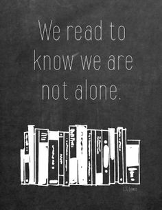 We Read to Know We are Not Alone CS Lewis Typography Art. $3.00, via Etsy.