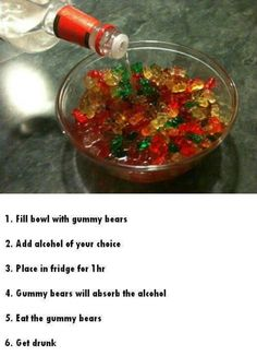Fill bowl with gummy bears. Add alcohol of your choice. Place in the fridge for 1 hour. Gummy bears will absorb the alcohol. Eat the gummy bears. Great for a party Fun Drinks, Yummy Drinks, Yummy Food, Fun Food, Yummy Snacks, Birthday Party Snacks, Snacks Für Party, Party Recipes, Shot Recipes