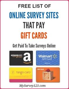 http://mysurvey123.com/online-paid-surveys-sites-that-pay-amazon-gift-certificates-or-store-gift-cards/ - Many legit online survey sites reward members with gift cards (such as amazon, itunes, walamrt, macy's target etc...) for expressing your opinion! This is a list of Best Online Survey sites that Pay Amazon/Store Gift Cards!