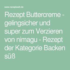 Rezept Buttercreme - gelingsicher und super zum Verzieren von nimagu - Rezept der Kategorie Backen süß