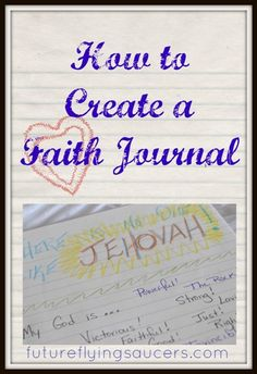 Keeping a faith journal is one way to grow your relationship with Jesus and pass on tangible evidence of your faith to others. Why and how does one do this? ~ futureflyingsaucers.com