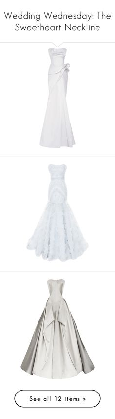 """""""Wedding Wednesday: The Sweetheart Neckline"""" by polyvore-editorial ❤ liked on Polyvore featuring weddingwednesday, sweetheartdresses, dresses, gowns, long dress, white ball gowns, white strapless gown, white dress, strapless dress and long white dress"""