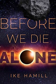 Just $0.99 Since we're all going to be dead in a week, I might as well tell you ..Get this book: Before We Die Alone by Ike Hamill #FREE with KU @Amazon