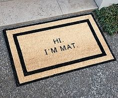 Funny because I have a friend called Mat! Hi I'm Mat Doormat Greet your guests at the door with this awesome hi I'm Mat doormat! It adds humorous decor to your home and will have fam...