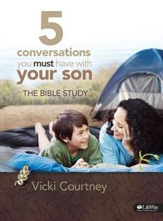 5 conversations with sons Bible study by Vicki Courtney! (She wrote one for those with daughters as well! I have it if you would like to borrow it :))