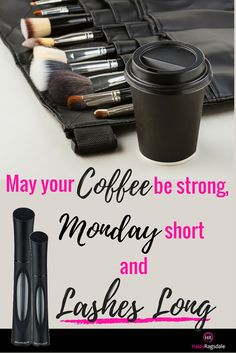 Long lashes make every day better! A short Monday and strong coffee never hurts either!