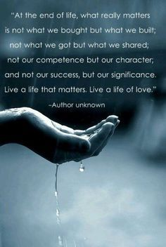 What really matters at the end if life: