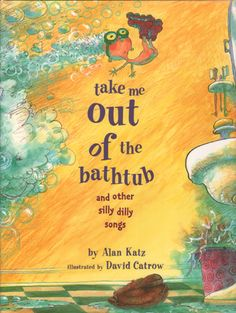 Take Me Out of the Bathtub {A Book of Silly Songs Your Kids Will Love!}