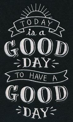 """Embroidery Designs Today is a good day to have a good day! (""""Machine Embroidery Designs at Embroidery Library"""") Chalkboard Art Quotes, Blackboard Art, Chalkboard Lettering, Chalkboard Designs, Chalkboard Ideas, Chalkboard Drawings, Chalk Quotes, School Chalkboard Art, Summer Chalkboard Art"""
