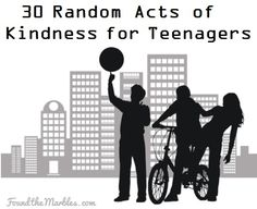 30 Easy Random Acts of Kindness for Teenagers - Found the Marbles