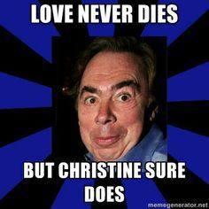 love never dies phantom meme - Google Search