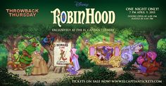 Adventure Throwback Thursday - ROBIN HOOD Thursday, April 9, 2015 at 7:00pm  Doors Open at 6:00pm Raffle Prizes at 6:45pm  For tickets, call 1-800-DISNEY6 or go to www.elcapitantickrets.com
