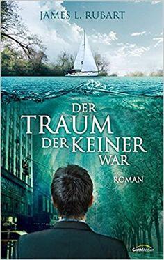 Der Traum, der keiner war: Roman.: Amazon.de: James L. Rubart: Bücher