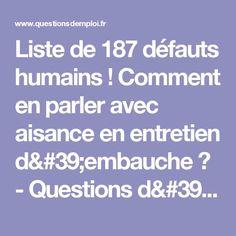 Liste de 187 défauts humains ! Comment en parler avec aisance en entretien d'embauche ? - Questions d'emploi
