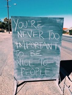 This one goes out to the people who think they're too important to be nice to people… Great Quotes, Quotes To Live By, Me Quotes, Motivational Quotes, Inspirational Quotes, Epic Quotes, Funny Quotes, Quotes Women, Career Quotes