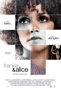 """""""Frankie & Alice"""" (dir. Geoffrey Sax, 2010) --- A drama centered on a young woman (Halle Berry) with multiple personality disorder who struggles to remain her true self and not give in to her racist alter-personality."""