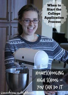 When to Start the College Application Process -  Homeschooling High School: It's Not As Hard As You Think!  My ebook now available!