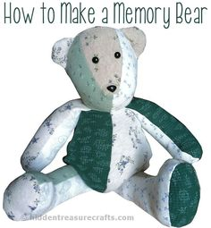 Make It: Memory Bear (out of a loved ones old clothes!) - Tutorial #sewing