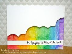 Handmade by Michelle: A couple of rainbows Rainbow Card, Friendship Cards, Card Sketches, Watercolor Cards, Creative Cards, Kids Cards, Greeting Cards Handmade, Homemade Cards, Your Cards