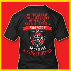 So he made a firefighter