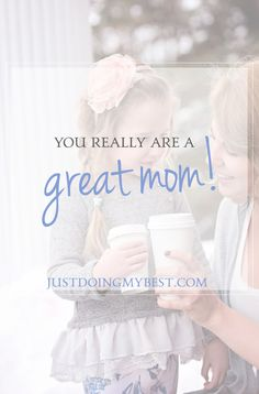 You really a great mom. Here is how you can know for sure.