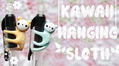 How To: Kawaii Hanging Sloth ~