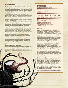 I made this a very, very long time ago for the first game I DMed. It was a blast to see how the player and the symbiote interacted with each other. I'm sure someone can improve upon the no doubt... Dungeons And Dragons Races, Dungeons And Dragons Classes, Dnd Dragons, Dungeons And Dragons Characters, Dungeons And Dragons Homebrew, Dnd Characters, Monster Characters, Monster Book Of Monsters, Dnd Monsters