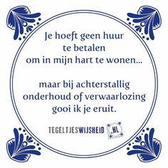 Je hoeft geen huur te betalen om in mijn hart te wonen Een leuk cadeautje nodig? op www.tegeltjeswijsheid.nl vind je nog meer leuke spreuken en tegels of maak je eigen tegeltje. #tegeltjeswijsheid #quote #grappig #tekst #tegel #oudhollands #dutch #wijsheid #spreuk #gezegde #cadeau #tegeltje #wise #humor #funny #hollands #dutch #spreuken #citaten