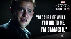 This part I was just screaming! I knew he wouldn't do it because Fitz isn't a killer... he's not like Ward. :'(
