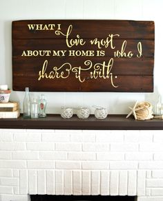 What I love most about my home is who I share it with - wood sign by Aimee Weaver Designs