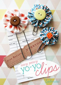 Easy yo-yo clips - Use for wrangling papers, clipping onto gift cards, or marking pages in a favorite book. One of my favorite crafts!