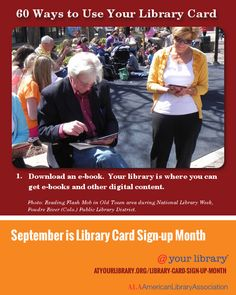 #1. Download an e-book.  Your library is where you can get e-books and other digital content. http://atyourlibrary.org/sixty-ways-use-your-library-card-2013 Photo: Reading Flash Mob in Old Town area during National Library Week, Poudre River (Colo.) Public Library District.
