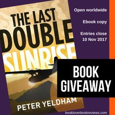 The Last Double Sunrise author Peter Yeldham joins us to share the inspiration behind his latest novel + we have a copy to giveaway!
