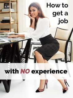 How to Get a Job With No Experience #businessadministration