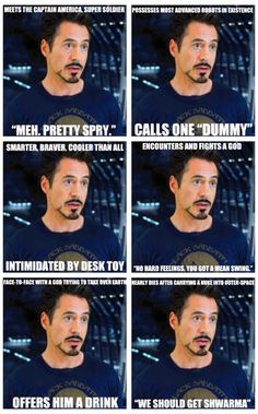 If everyone acted like Iron Man the world would be so much cooler......