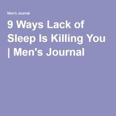 9 Ways Lack of Sleep Is Killing You | Men's Journal
