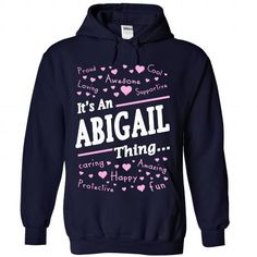 It is An ABIGAIL thing #shirt #clothing