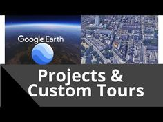 Google Earth Projects for Custom Tours & Presentations - Tutorial (New 3...