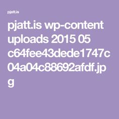pjatt.is wp-content uploads 2015 05 c64fee43dede1747c04a04c88692afdf.jpg