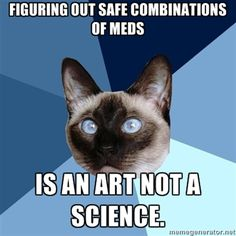 """[Image: 6-piece blue colored background with a Siamese cat.Text reads: """"Figuring out a safe combination of meds"""" """"Is an art not a science.""""] Migraines, depression, and chronic back pain ftw!"""