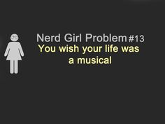 my life is a musical. end of story.
