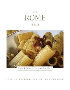 Italian food magazine: the Rome issue of the Simposio magazine, Italian travel, recipes, and culture.