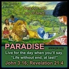 Sing out with joy of hesrt. Live for the day when you'll say, life without end at last. Paradise Quotes, Life In Paradise, Paradise On Earth, Isaiah 65, Revelation 21 4, Paradise Pictures, Jw Humor, Bible Questions, Spiritual Needs